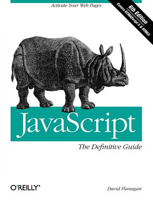 Javascript: the Definitive Guide By Flanagan, David